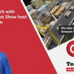 Tech Guide Episode 424 takes you inside Amazon and we chat with special guest Ben Fordham