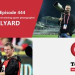 We chat with award-winning sports photographer Phil Hillyard in Tech Guide Episode 444