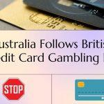Australia Follows British Credit Card Ban