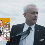 The Best Movies You've Never Seen – this week we watched Sully starring Tom Hanks