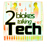 Tune in to Episode 182 of Two Blokes Talking Tech for the latest tech news